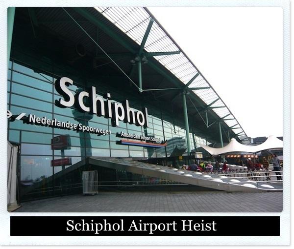 6-Schiphol Airport Heist
